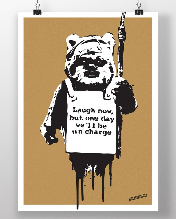 ewok_laugh_now_in_charge_monkey_banksy_thirsty_bstrd_urban_art_star_wars_print