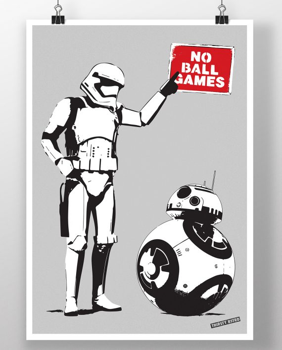 no_ball_games_bb8_stormtrooper_banksy_thirsty_bstrd_urban_art_star_wars_print