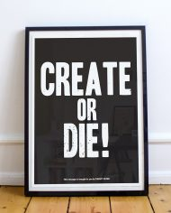 Create_Or_Die_Poster_Thirsty_Bstrd_Urban_Street_Art_1
