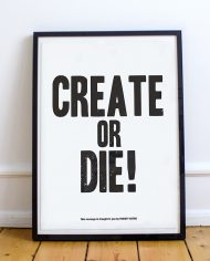 Create_Or_Die_White_Poster_Thirsty_Bstrd_Urban_Street_Art_1